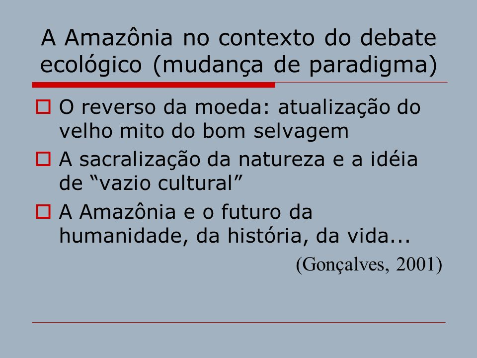 A Amazônia no contexto do debate ecológico (mudança de paradigma)