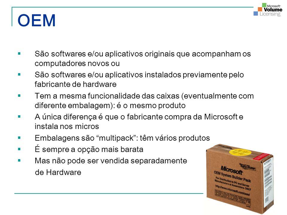 OEM São softwares e/ou aplicativos originais que acompanham os computadores novos ou.