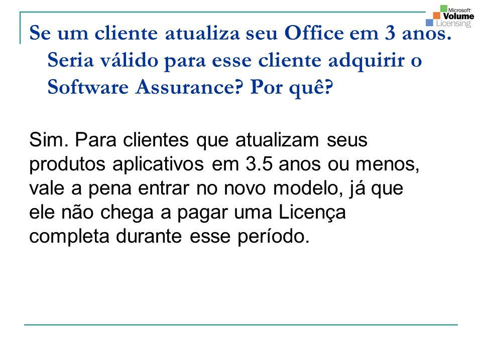 Se um cliente atualiza seu Office em 3 anos