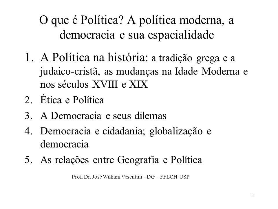 O que é Política A política moderna, a democracia e sua espacialidade