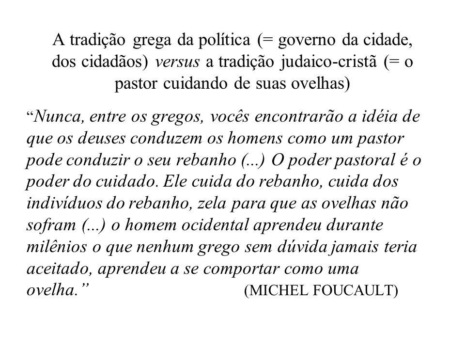 A tradição grega da política (= governo da cidade, dos cidadãos) versus a tradição judaico-cristã (= o pastor cuidando de suas ovelhas)