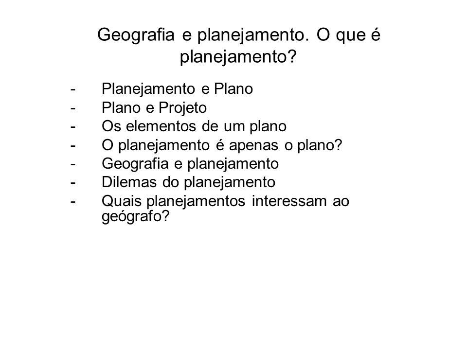 Geografia e planejamento. O que é planejamento