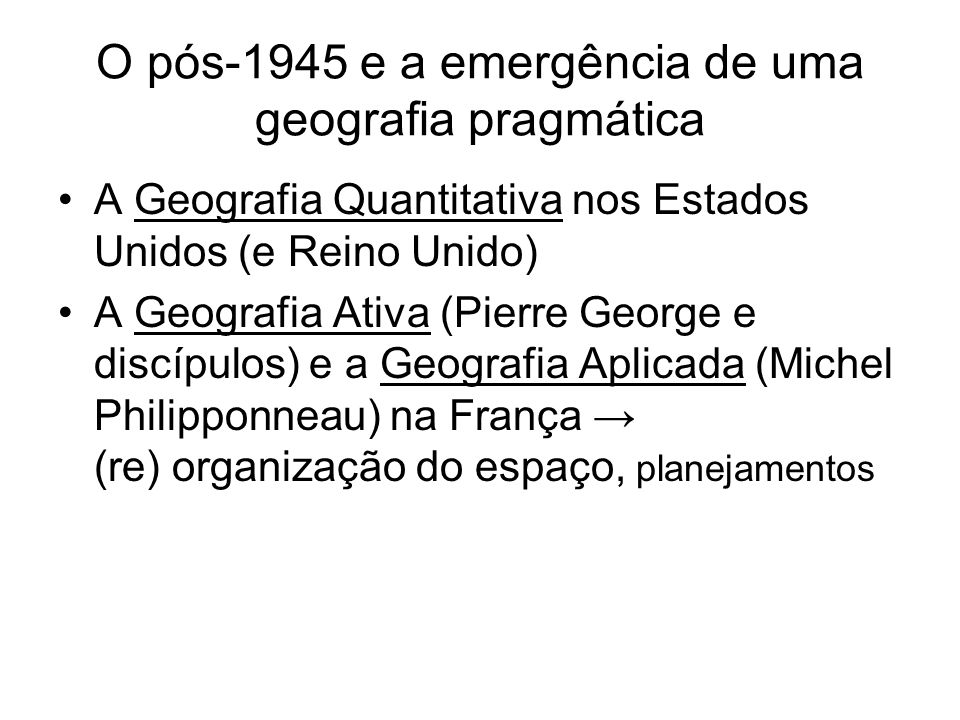 O pós-1945 e a emergência de uma geografia pragmática