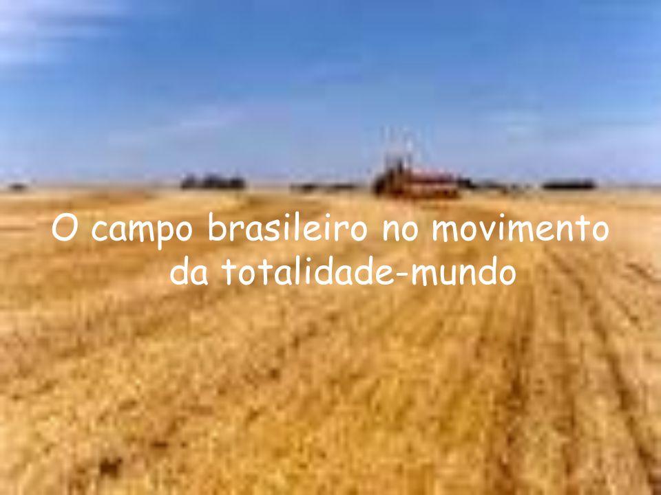 O campo brasileiro no movimento da totalidade-mundo