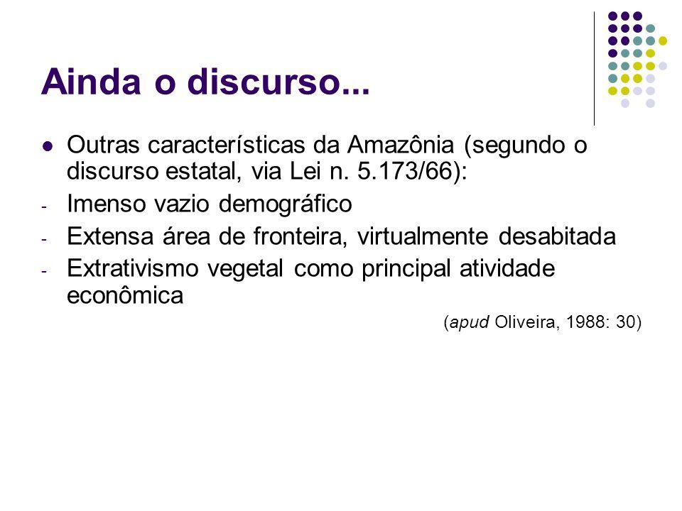 Ainda o discurso... Outras características da Amazônia (segundo o discurso estatal, via Lei n. 5.173/66):