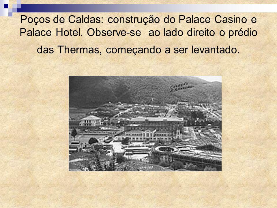 Poços de Caldas: construção do Palace Casino e Palace Hotel