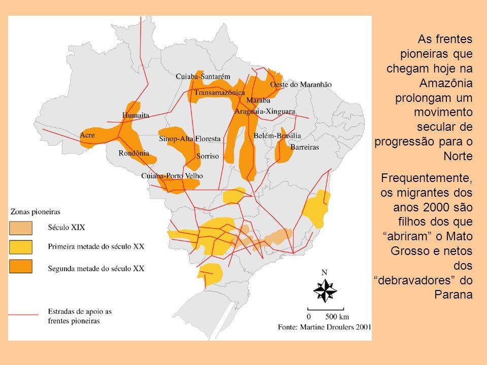As frentes pioneiras que chegam hoje na Amazônia prolongam um movimento secular de progressão para o Norte