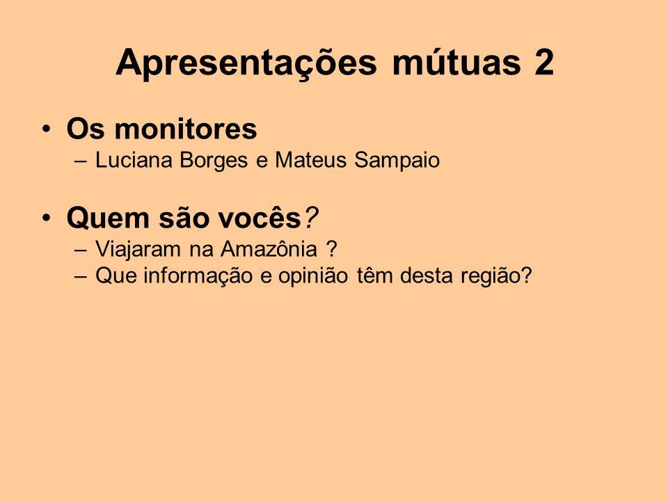 Apresentações mútuas 2 Os monitores Quem são vocês