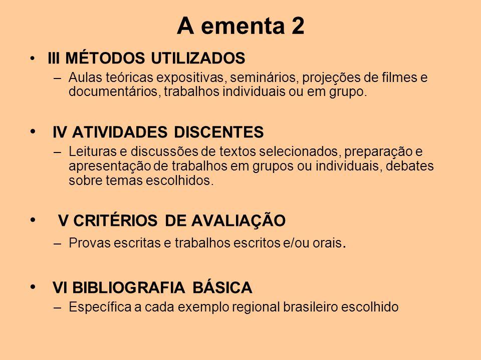 A ementa 2 IV ATIVIDADES DISCENTES V CRITÉRIOS DE AVALIAÇÃO