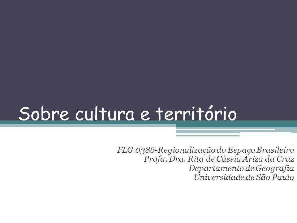 Sobre cultura e território