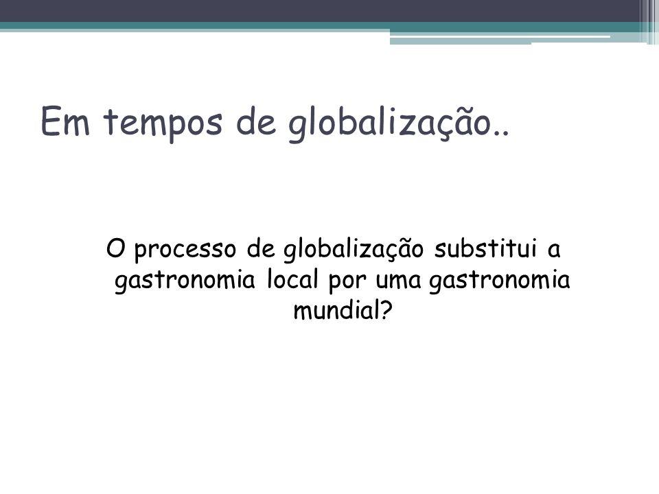 Em tempos de globalização..