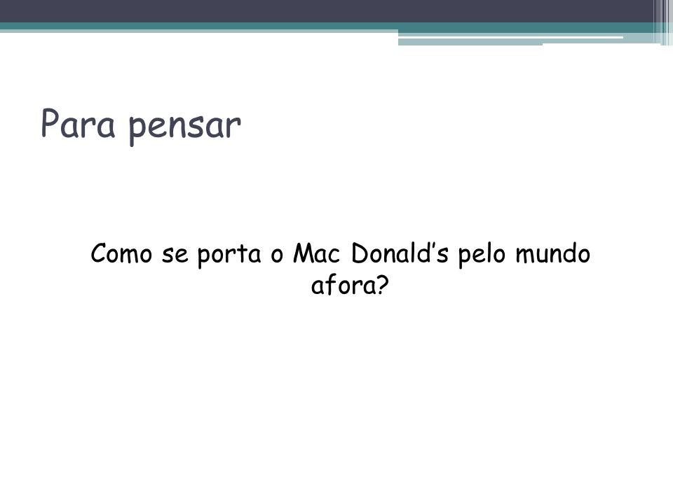 Como se porta o Mac Donald's pelo mundo afora