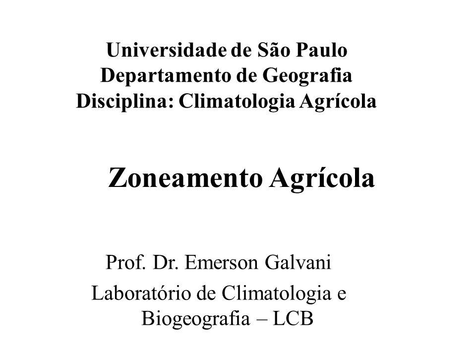 Universidade de São Paulo Departamento de Geografia Disciplina: Climatologia Agrícola