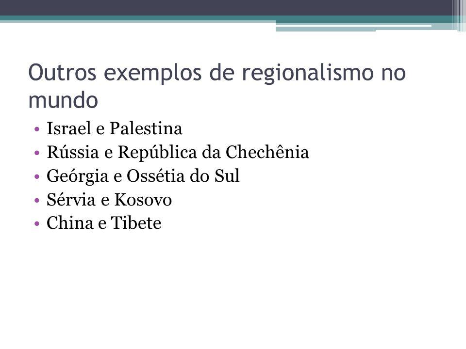 Outros exemplos de regionalismo no mundo