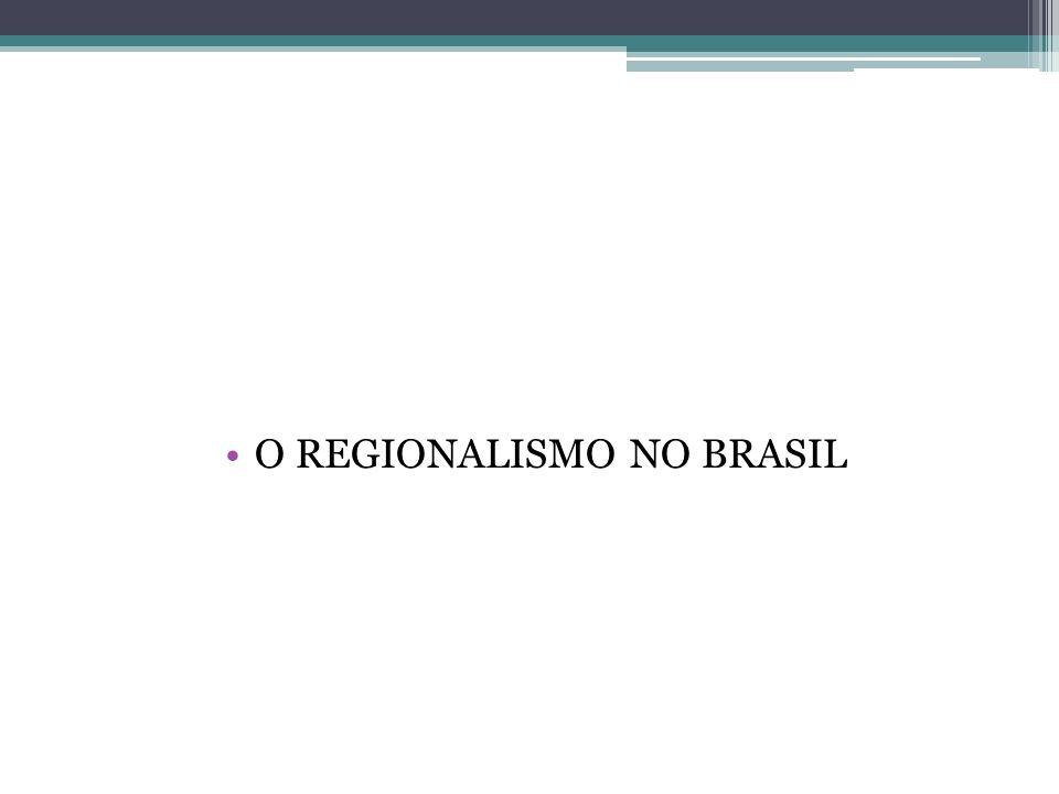 O REGIONALISMO NO BRASIL