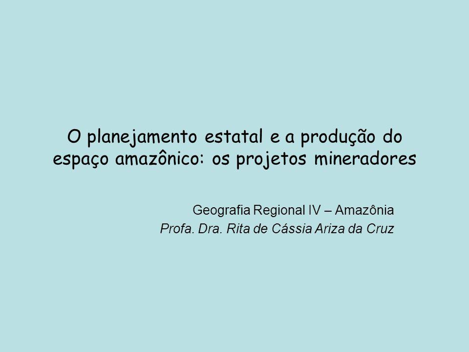 O planejamento estatal e a produção do espaço amazônico: os projetos mineradores