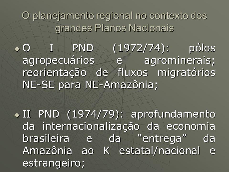 O planejamento regional no contexto dos grandes Planos Nacionais