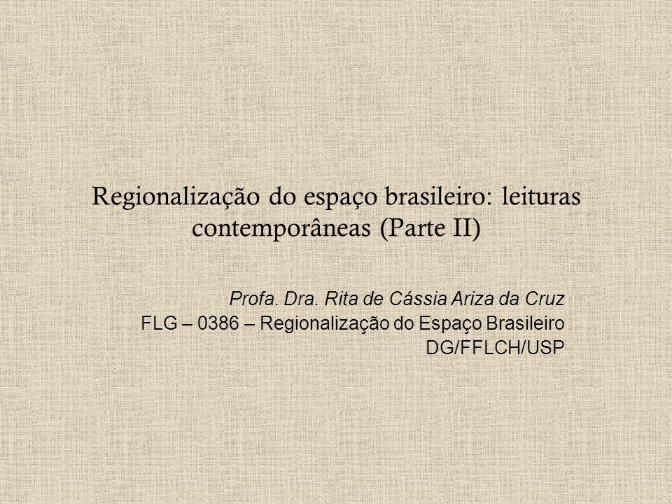 Regionalização do espaço brasileiro: leituras contemporâneas (Parte II)