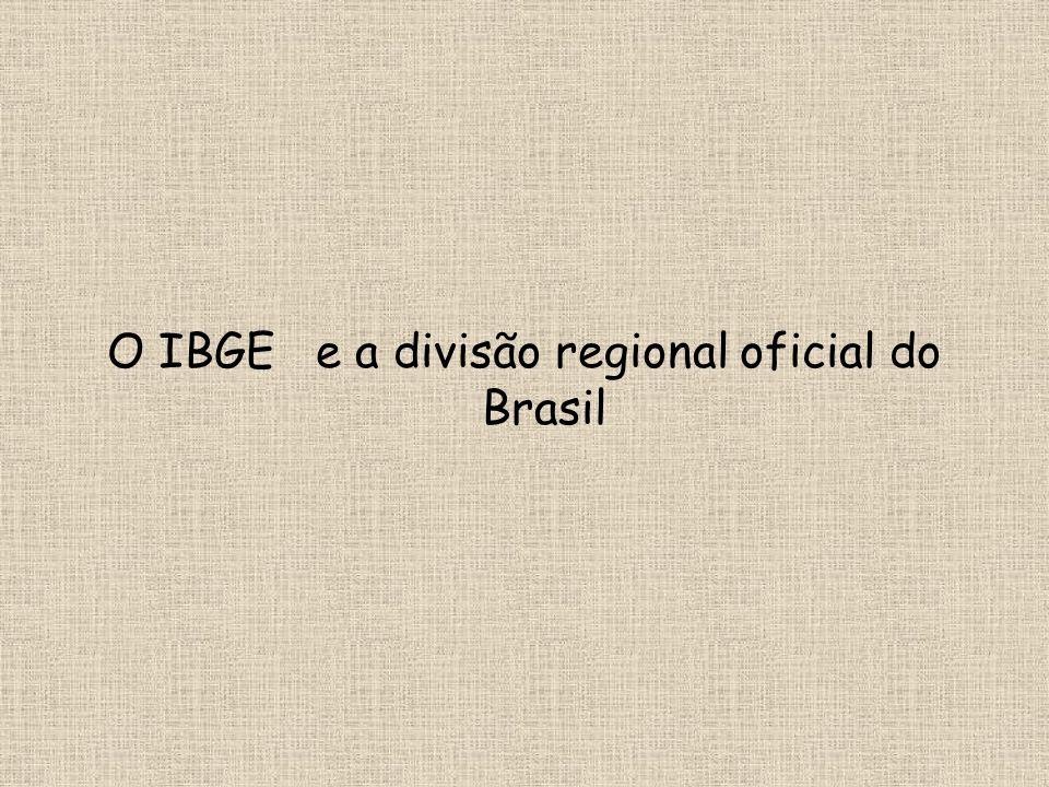 O IBGE e a divisão regional oficial do Brasil