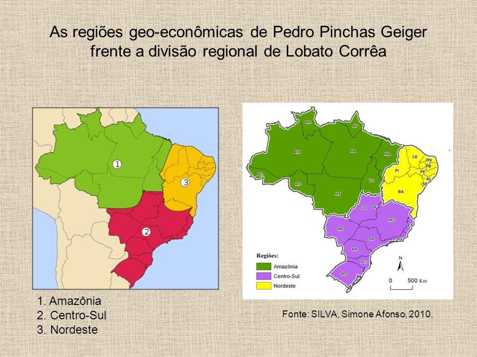 As regiões geo-econômicas de Pedro Pinchas Geiger frente a divisão regional de Lobato Corrêa