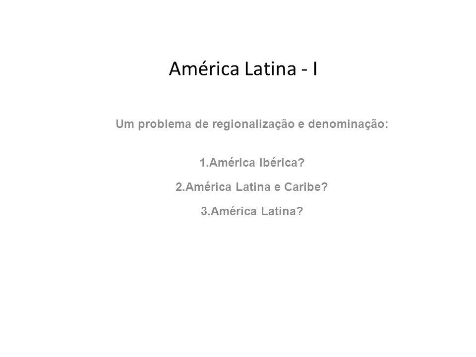 Um problema de regionalização e denominação: América Latina e Caribe
