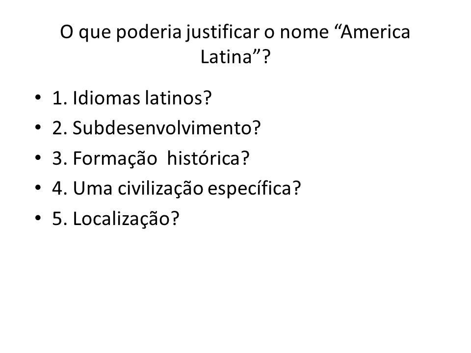 O que poderia justificar o nome America Latina