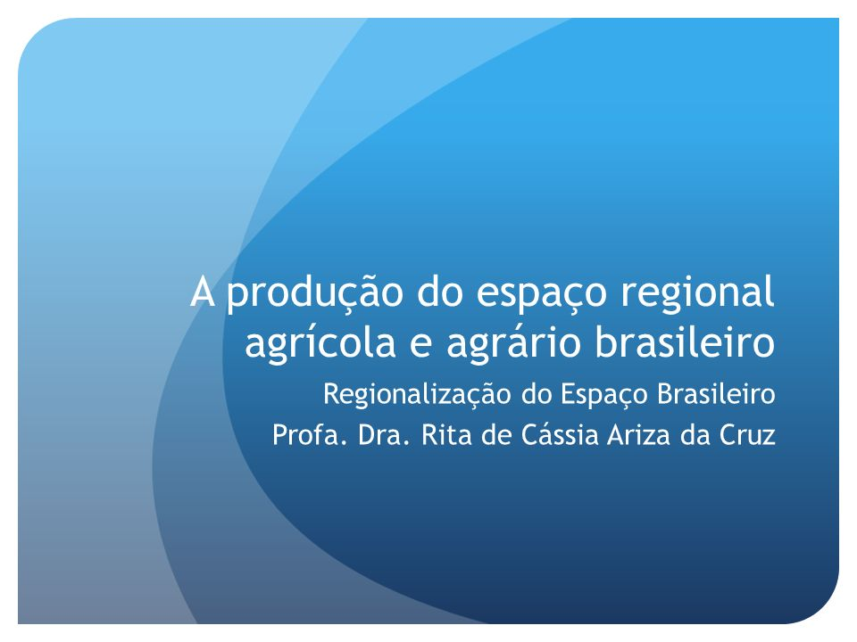 A produção do espaço regional agrícola e agrário brasileiro