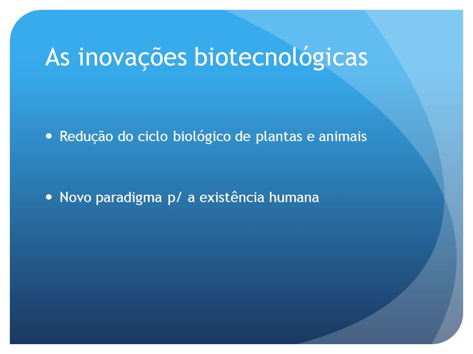 As inovações biotecnológicas