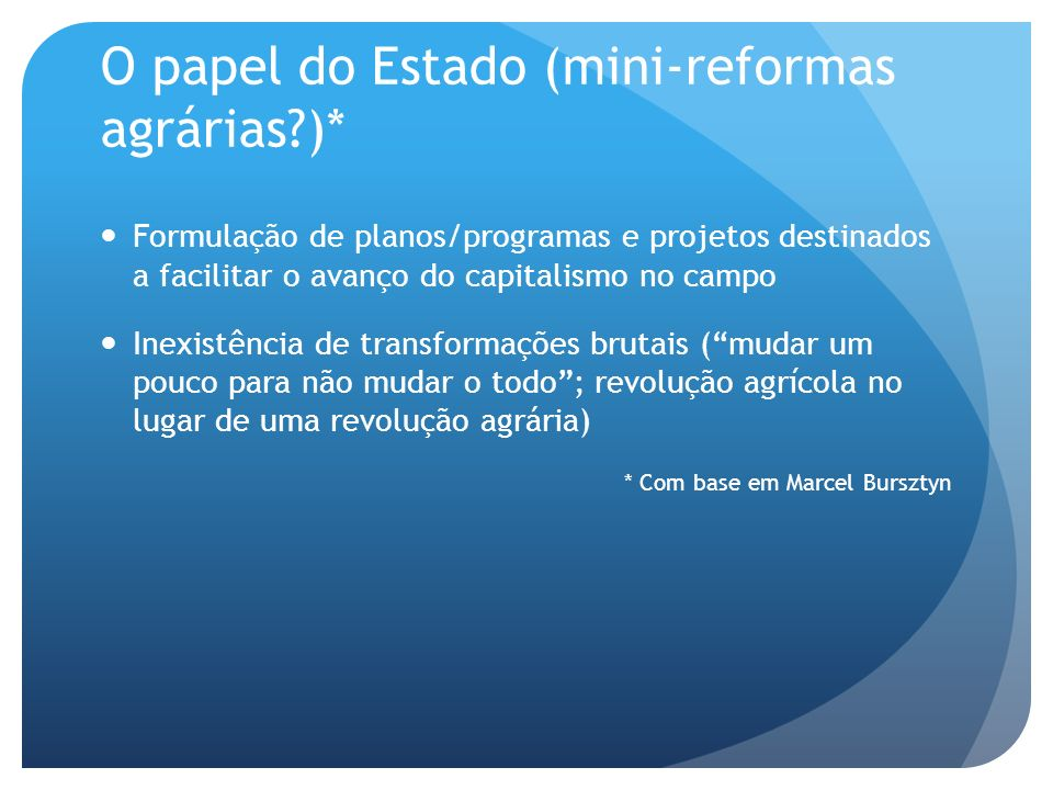 O papel do Estado (mini-reformas agrárias )*