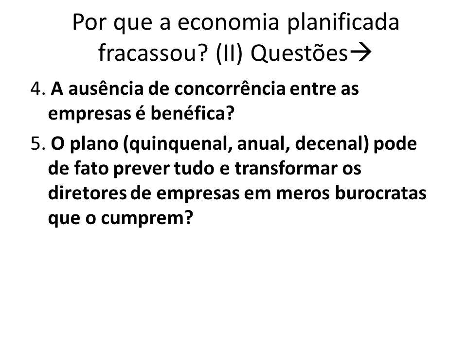 Por que a economia planificada fracassou (II) Questões