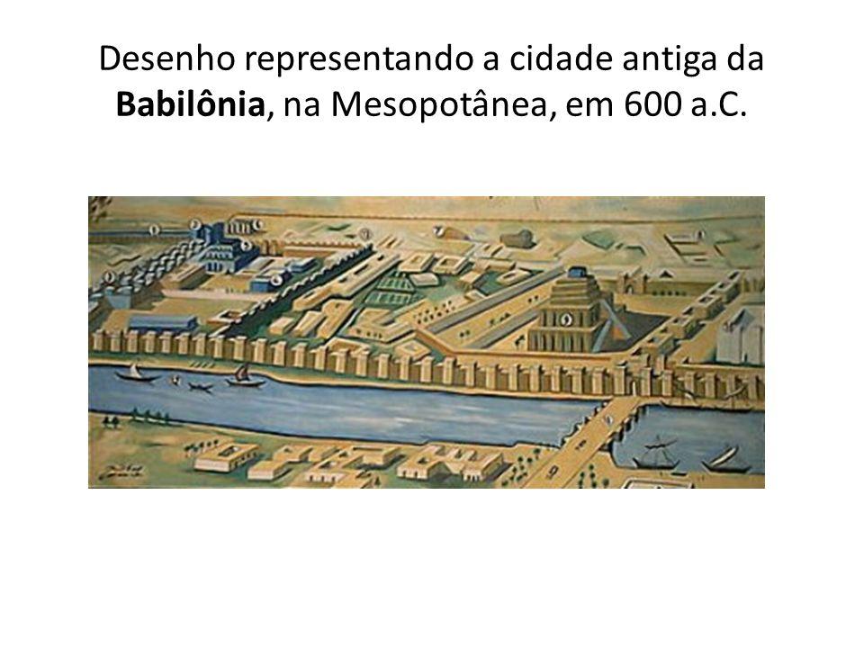 Desenho representando a cidade antiga da Babilônia, na Mesopotânea, em 600 a.C.