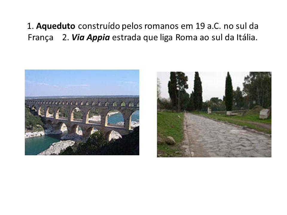 1. Aqueduto construído pelos romanos em 19 a. C. no sul da França 2