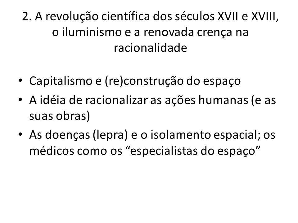 2. A revolução científica dos séculos XVII e XVIII, o iluminismo e a renovada crença na racionalidade