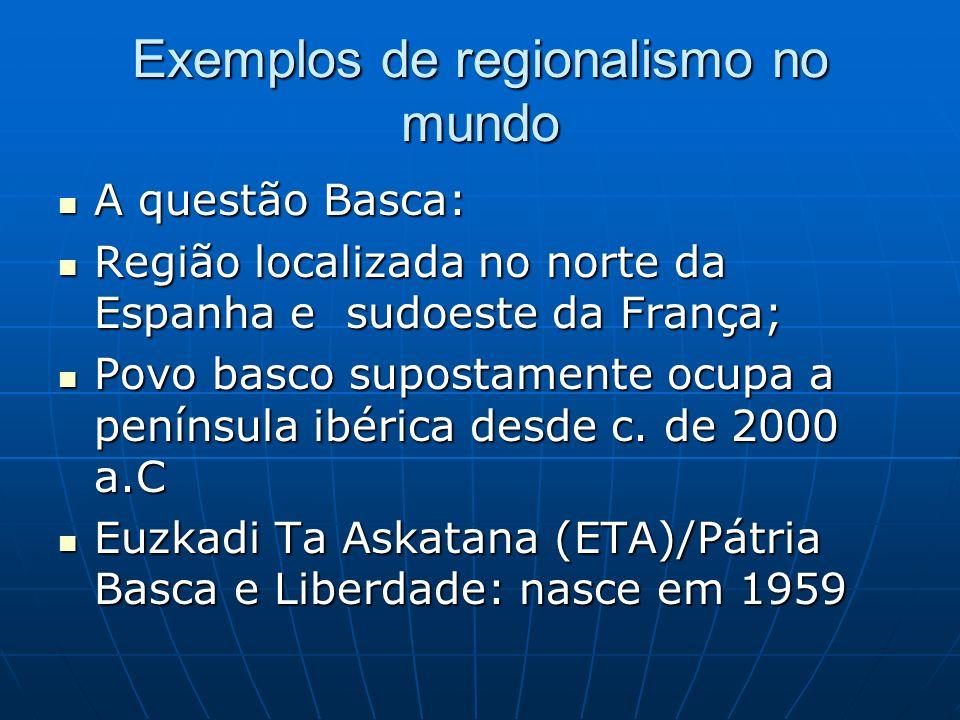 Exemplos de regionalismo no mundo