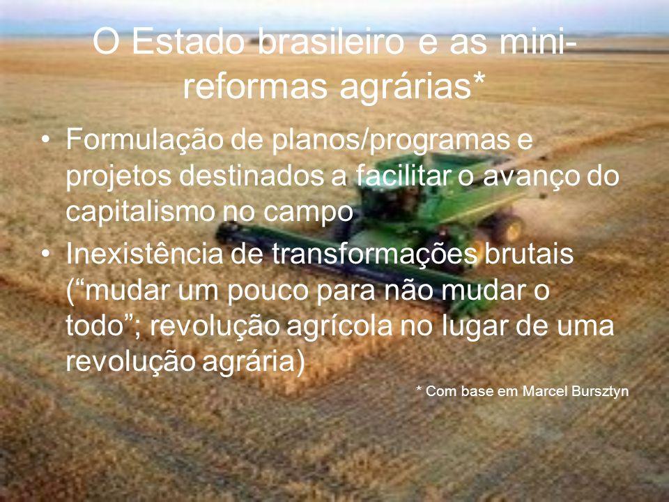 O Estado brasileiro e as mini-reformas agrárias*