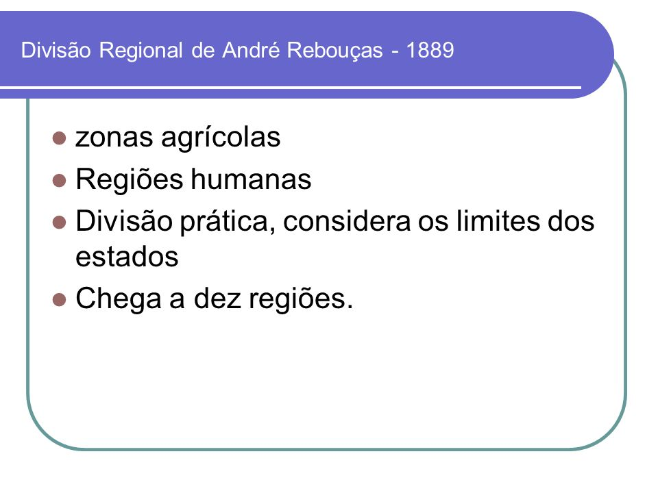 Divisão Regional de André Rebouças - 1889