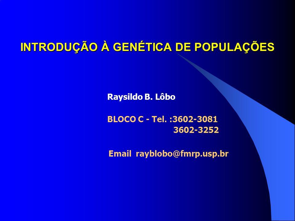 INTRODUÇÃO À GENÉTICA DE POPULAÇÕES