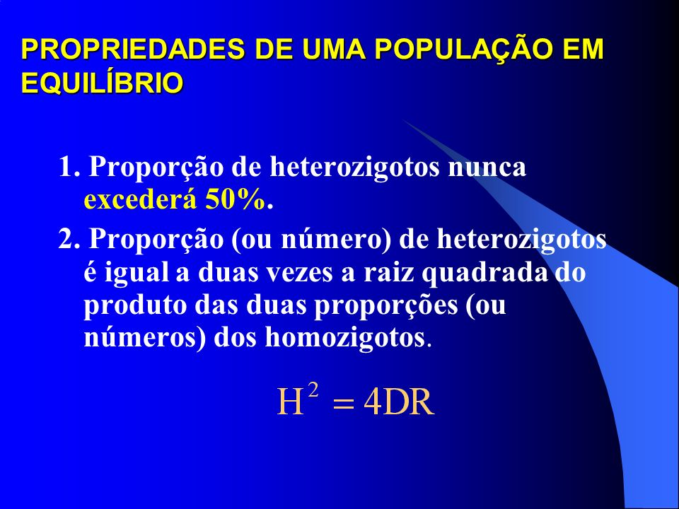 PROPRIEDADES DE UMA POPULAÇÃO EM EQUILÍBRIO