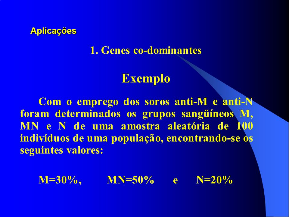 Exemplo 1. Genes co-dominantes