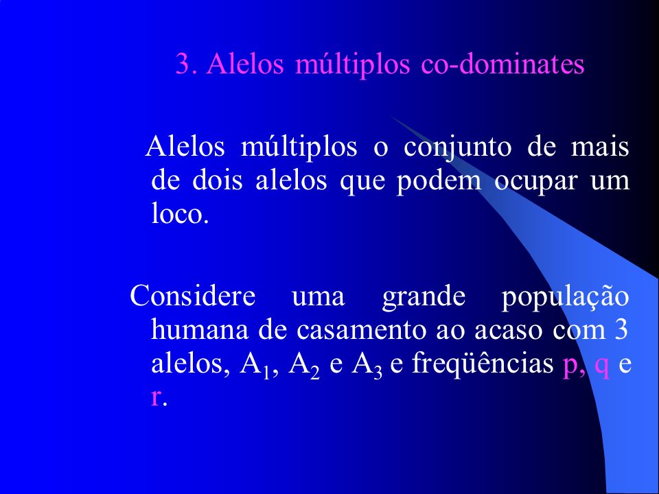 3. Alelos múltiplos co-dominates