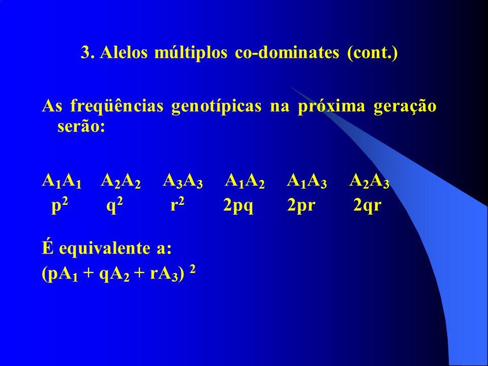 3. Alelos múltiplos co-dominates (cont.)
