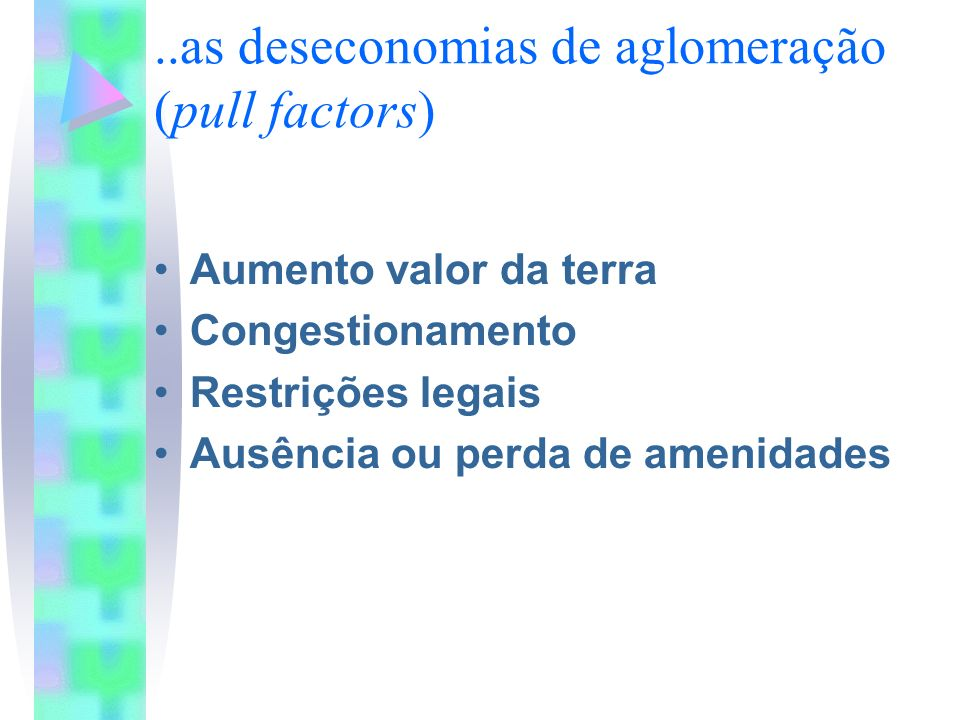 ..as deseconomias de aglomeração (pull factors)
