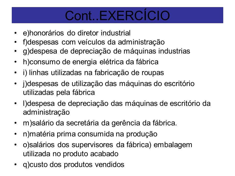 Cont..EXERCÍCIO e)honorários do diretor industrial