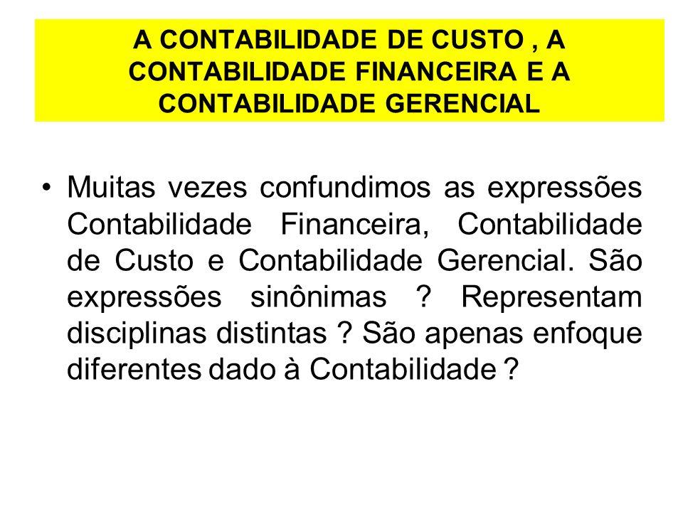 A CONTABILIDADE DE CUSTO , A CONTABILIDADE FINANCEIRA E A CONTABILIDADE GERENCIAL