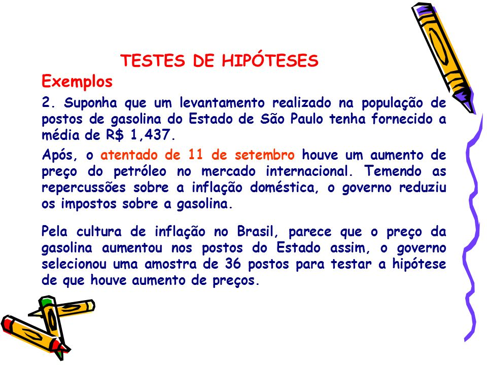 TESTES DE HIPÓTESES Exemplos