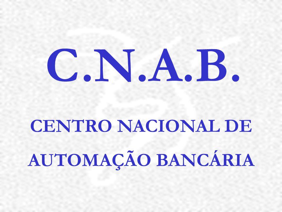 C.N.A.B. CENTRO NACIONAL DE AUTOMAÇÃO BANCÁRIA