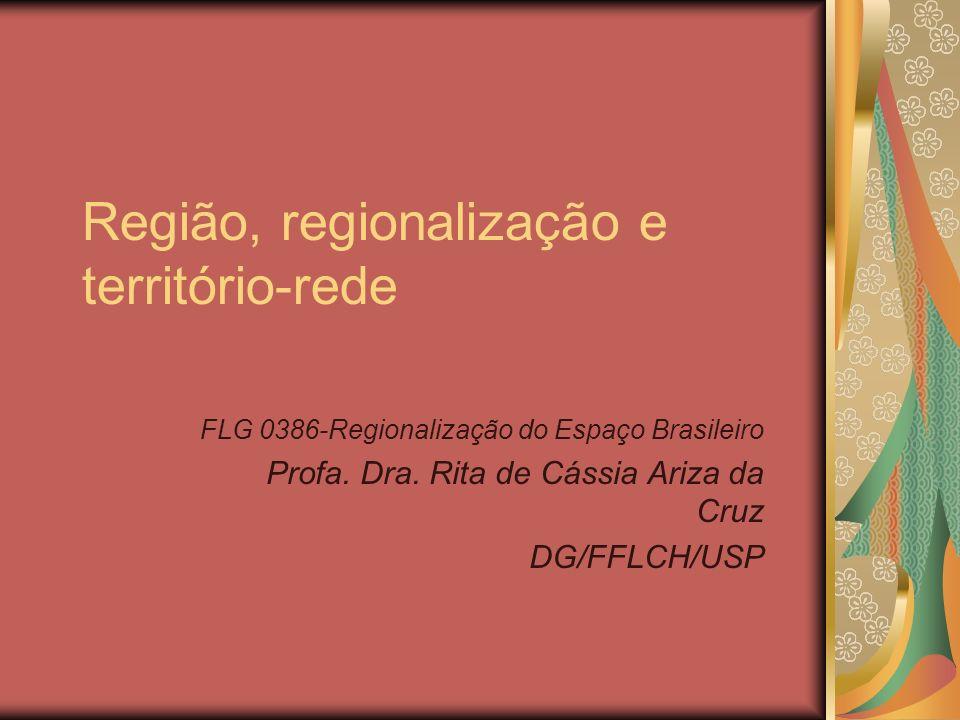Região, regionalização e território-rede