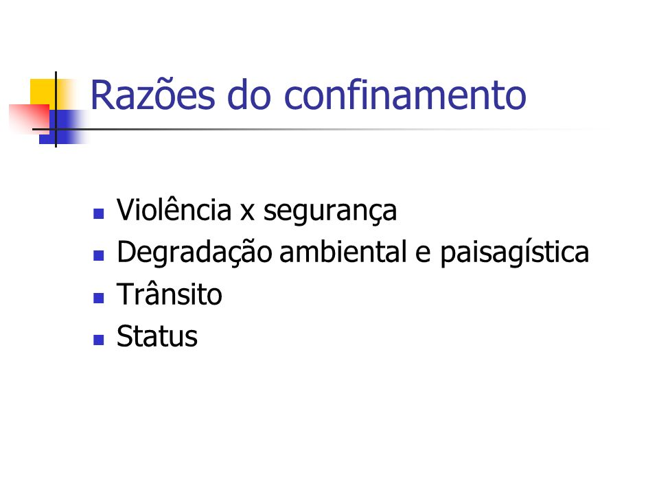Razões do confinamento