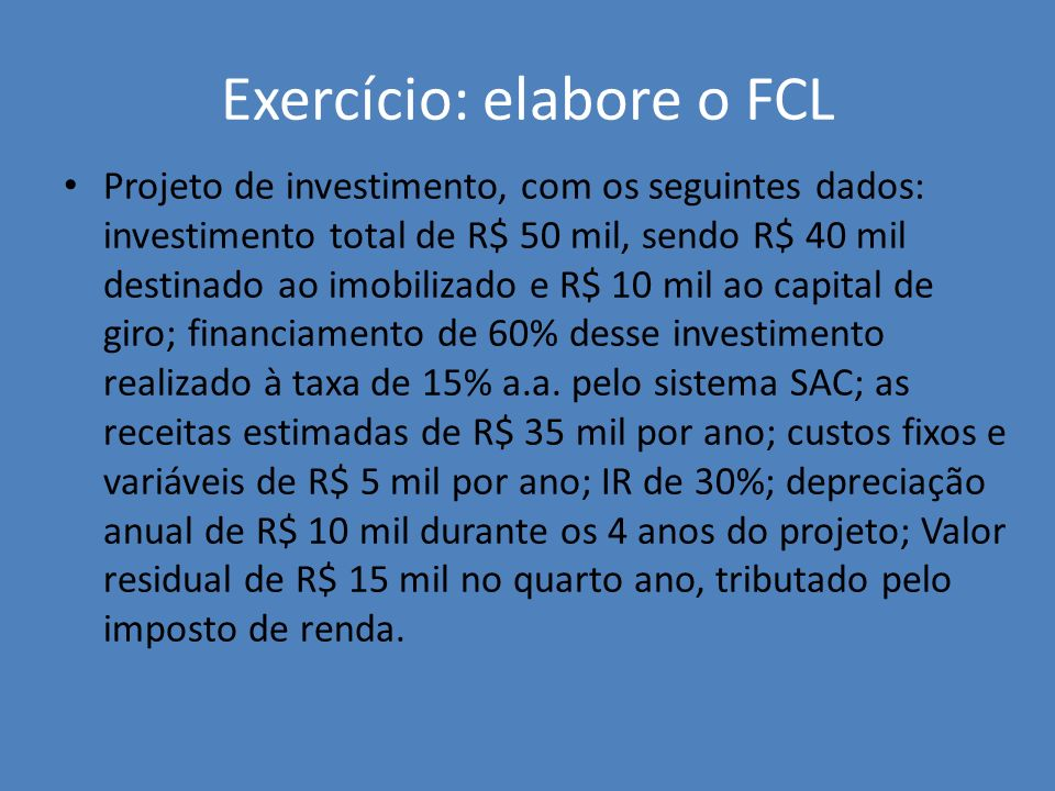 Exercício: elabore o FCL