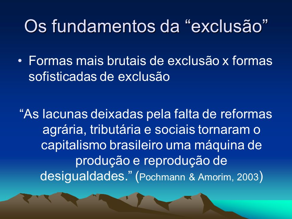 Os fundamentos da exclusão